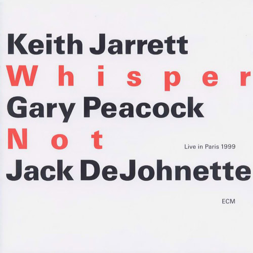 KEITH JARRETT - Whisper Not (Live in Paris 1999) (with Gary Peacock and Jack DeJohnette) cover