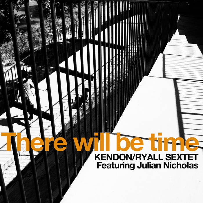KENDON / RYALL SEXTET - There Will Be Time cover