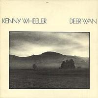 KENNY WHEELER - Deer Wan cover