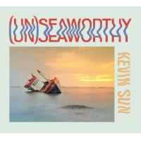 KEVIN SUN - (Un)Seaworthy cover