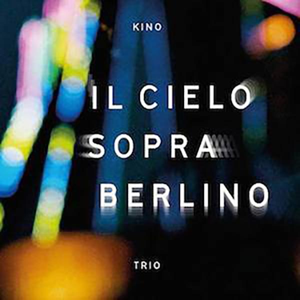 KINO TRIO - Il Cielo Sopra Berlino cover