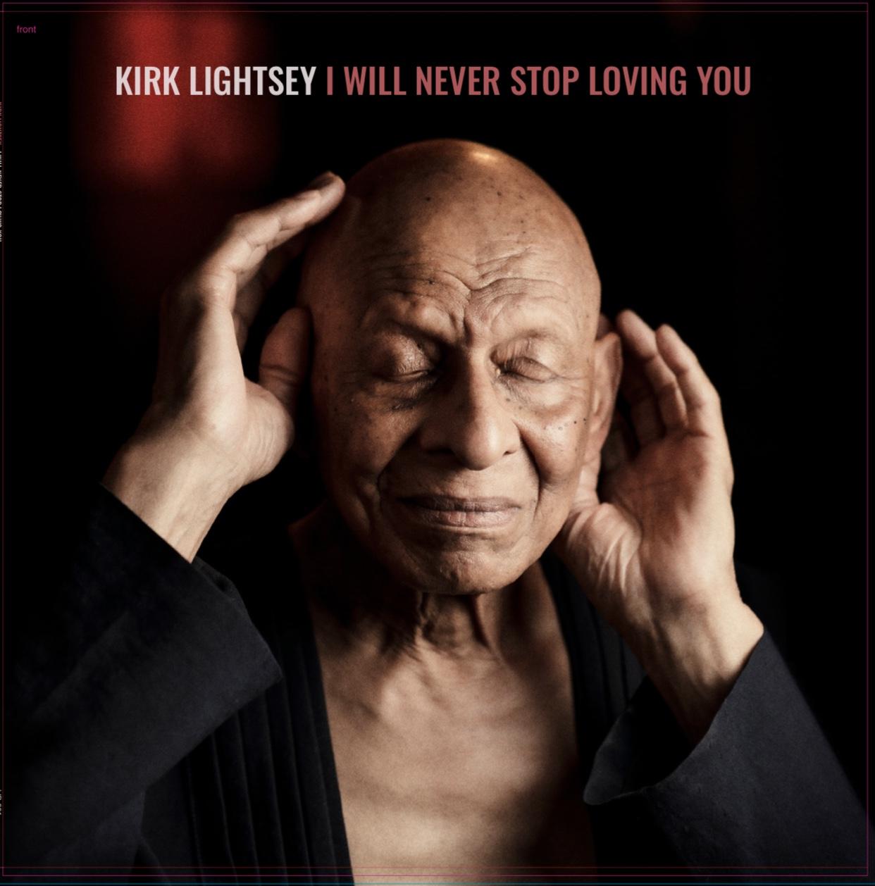 KIRK LIGHTSEY - I Will Never Stop Loving You cover