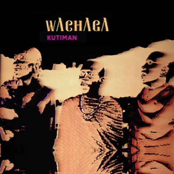 KUTIMAN - Wachaga cover