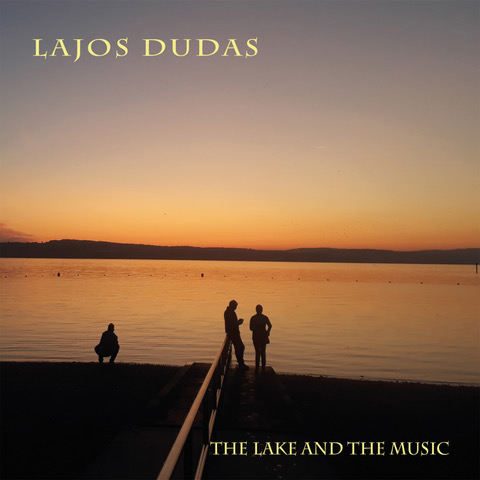 LAJOS DUDÁS - The lake and the music cover