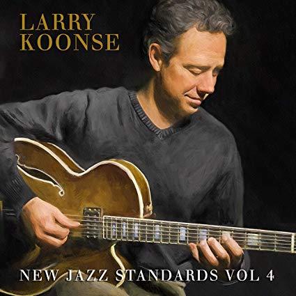 LARRY KOONSE - New Jazz Standards Vol. 4 cover