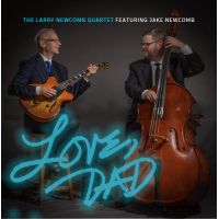 LARRY NEWCOMB - Larry Newcomb Quartet : Love, Dad cover