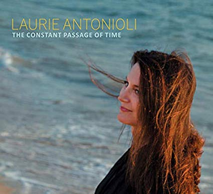 LAURIE ANTONIOLI - The Constant Passage Of Time cover