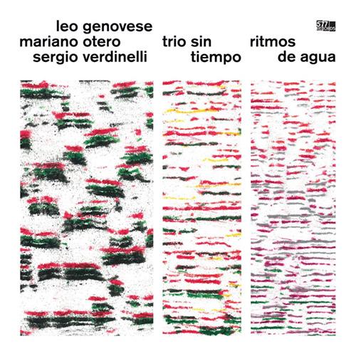 LEO GENOVESE - Leo Genovese / Mariano Otero / Sergio Verdinelli  Trio Sin Tiempo : Ritmos de Agua cover