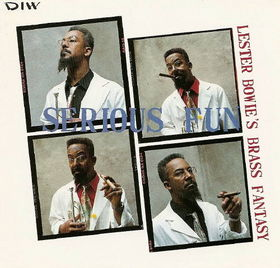 LESTER BOWIE - Lester Bowie's Brass Fantasy : Serious Fun cover