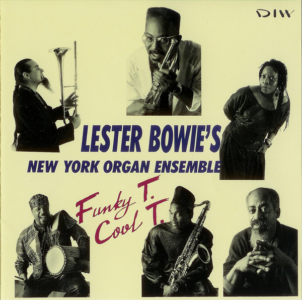LESTER BOWIE - Funky T. Cool T. (as Lester Bowie's New York Organ Ensemble) cover