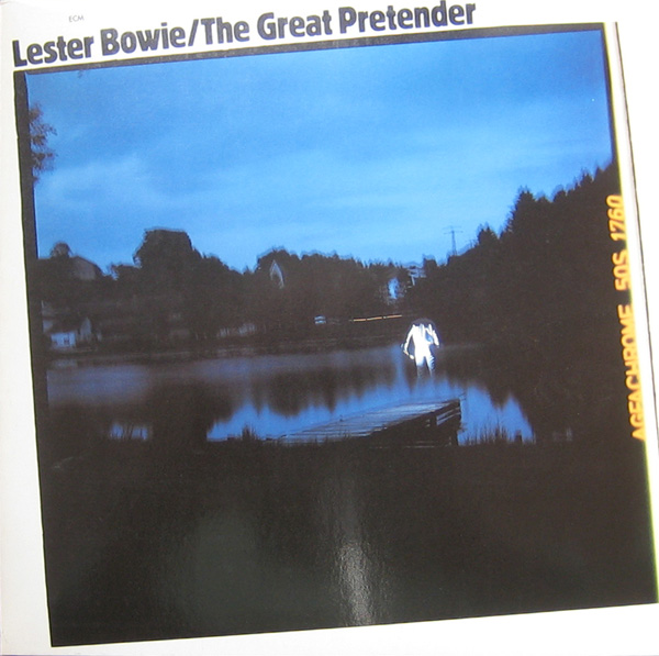 LESTER BOWIE - The Great Pretender cover