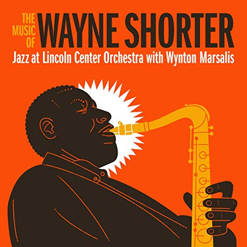 THE JAZZ AT LINCOLN CENTER ORCHESTRA / LINCOLN CENTER JAZZ ORCHESTRA - Jazz at Lincoln Center Orchestra with Wynton Marsalis : The Music of Wayne Shorter cover