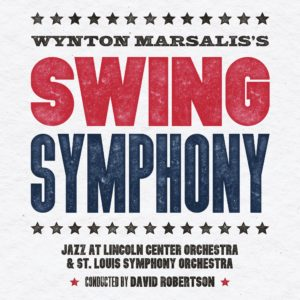 LINCOLN CENTER JAZZ ORCHESTRA / THE JAZZ AT LINCOLN CENTER ORCHESTRA - Wynton Marsalis's Swing Symphony cover