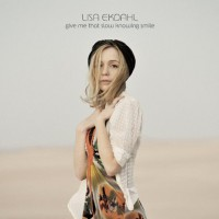 LISA EKDAHL - Give Me That Slow Knowing Smile cover