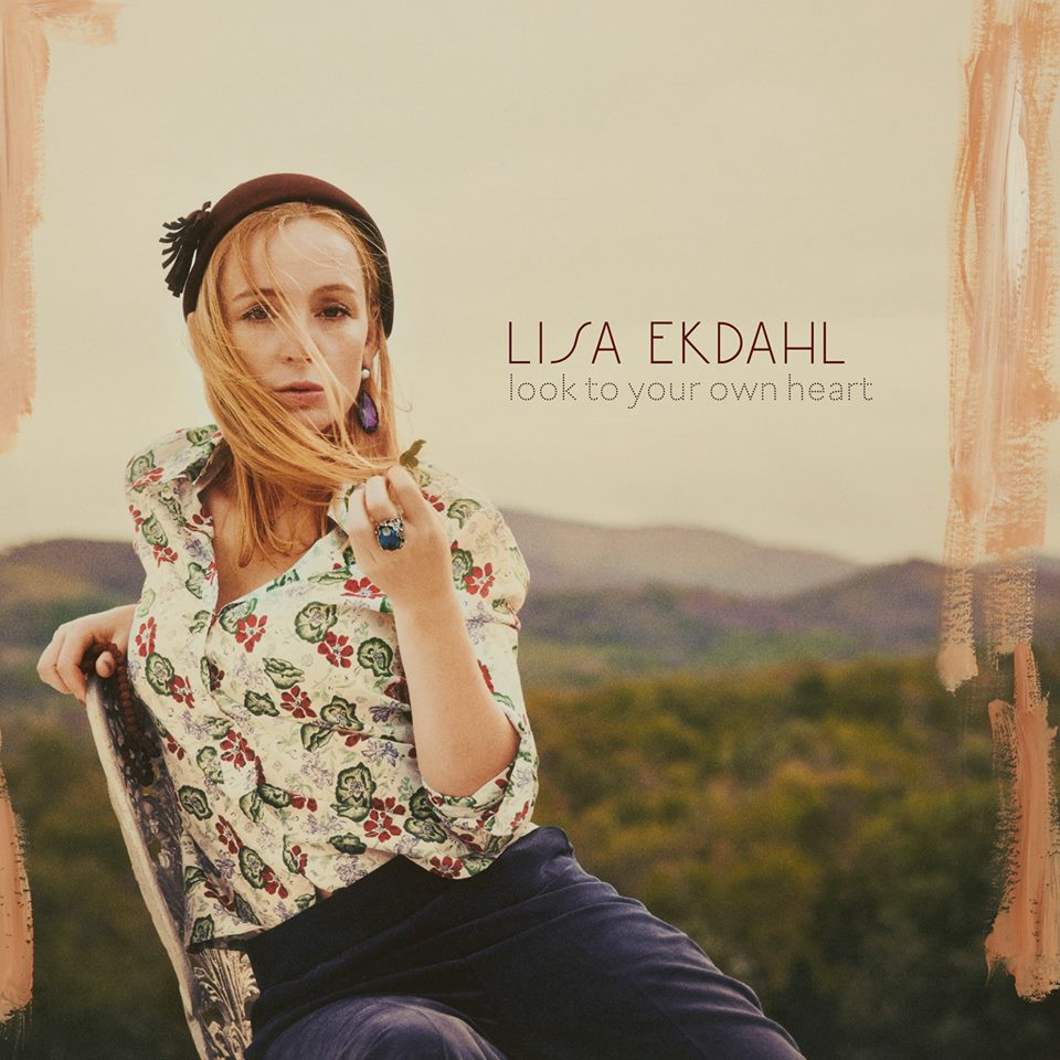 LISA EKDAHL - Look To Your Own Heart cover