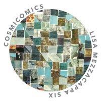 LISA MEZZACAPPA - Lisa Mezzacappa Six : Cosmicomics cover