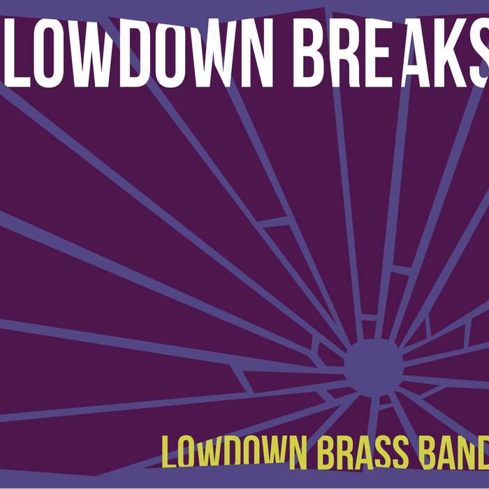 LOWDOWN BRASS BAND - LowDown Breaks cover