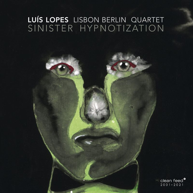 LUÍS LOPES - Lisbon Berlin Quartet : Sinister Hypnotization cover