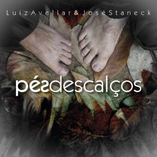 LUIZ AVELLAR - Luiz Avellar, José Staneck : Pés Descalços cover