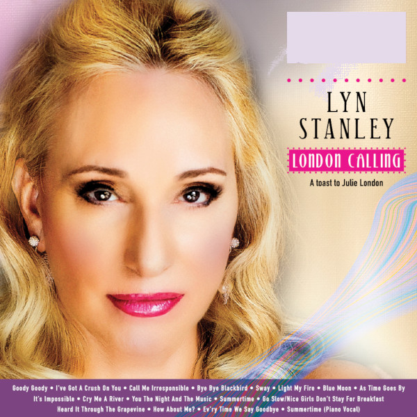 LYN STANLEY - London Calling -A Toast To Julie London cover