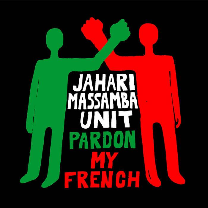 MADLIB - Jahari Masamba Unit : Pardon My French cover