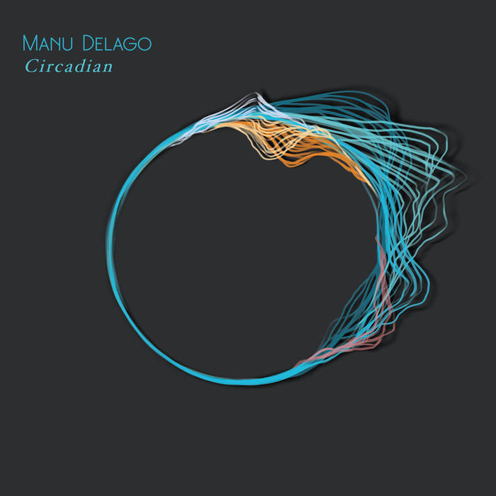 MANU DELAGO - Circadian cover