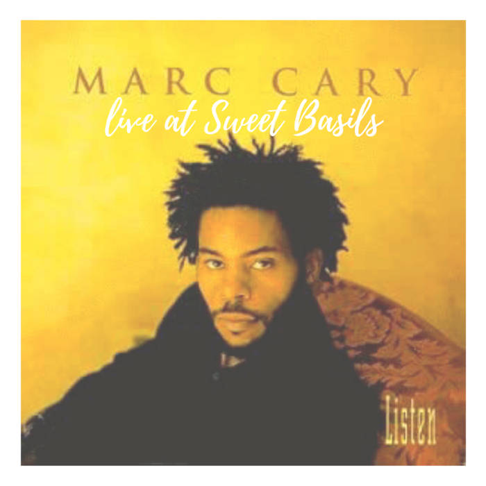 MARC CARY - Listen Live at Sweet Basils cover