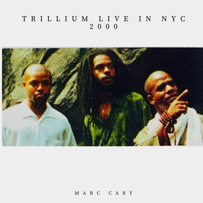 MARC CARY - Trillium Live in NYC 2000 cover