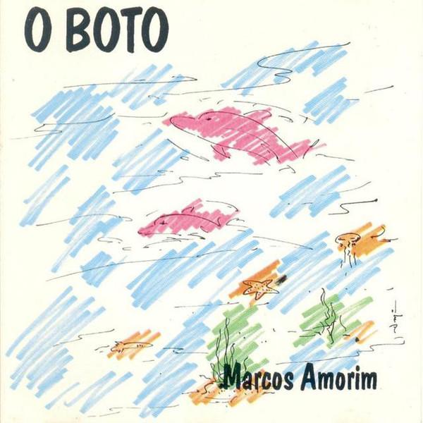 MARCOS AMORIM - O Boto cover