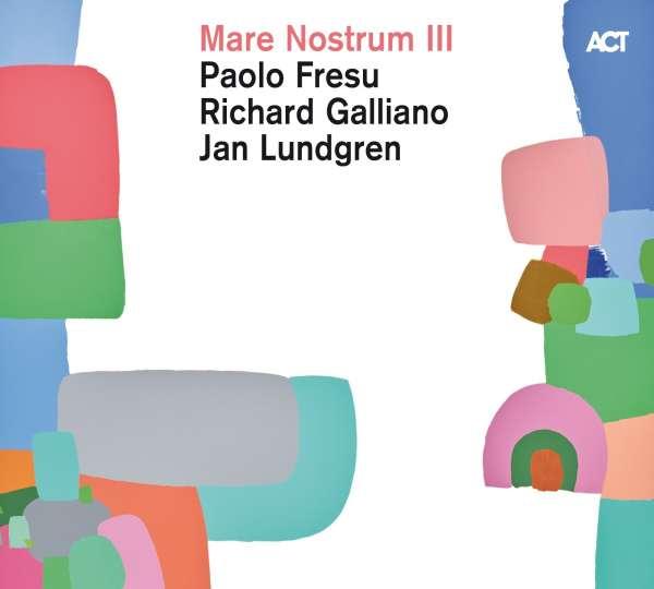 MARE NOSTRUM : PAOLO FRESU - RICHARD GALLIANO - JAN LUNDGREN - Mare Nostrum III cover