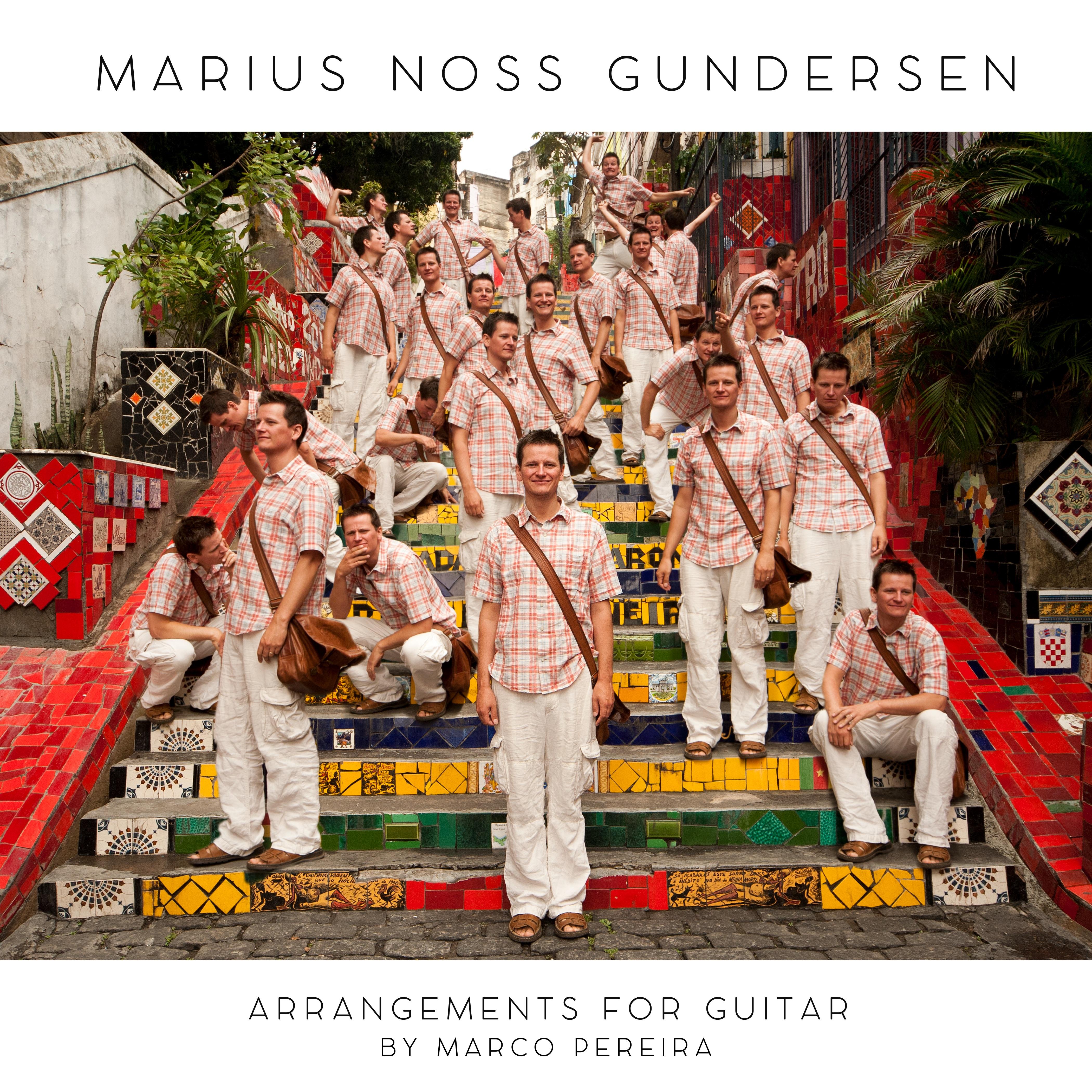 MARIUS GUNDERSEN - Arrangements For Guitar By Marco Pereira cover