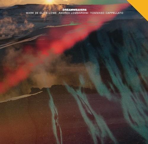 MARK DE CLIVE-LOWE - Mark De Clive-Lowe - Andrea Lombardini - Tommaso Cappellato : Dreamweavers cover