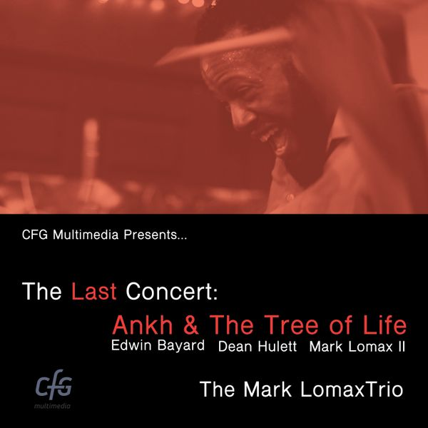 MARK LOMAX II - The Last Concert : Ankh & The Tree of Life cover