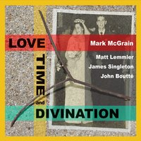 MARK MCGRAIN - Love Time and Divination cover