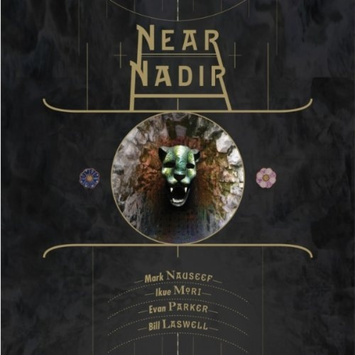 MARK NAUSEEF - Near Nadir (with Ikue Mori, Evan Parker, Bill Laswell) cover
