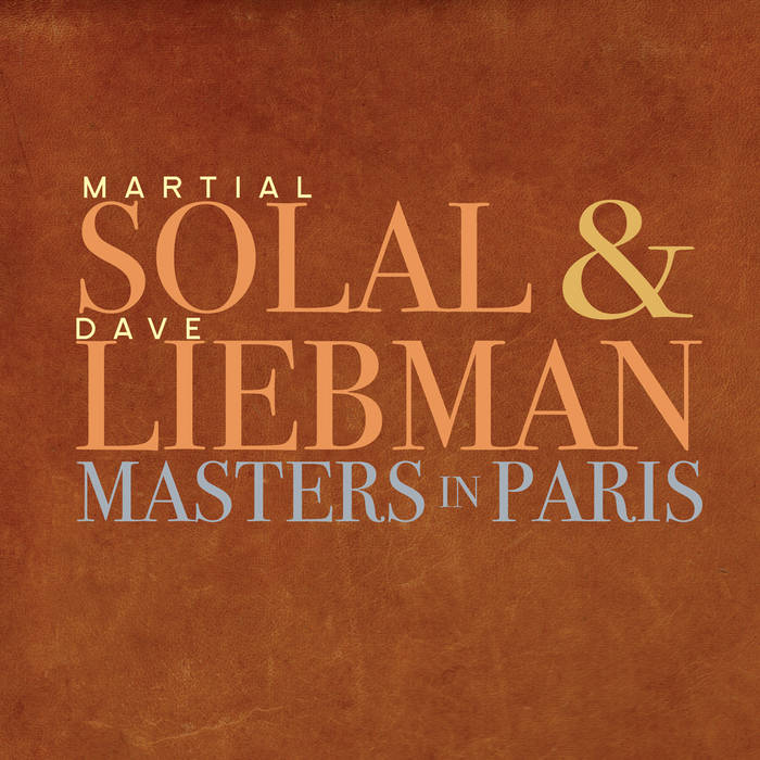 MARTIAL SOLAL - Martial Solal & Dave Liebman : Masters In Paris cover