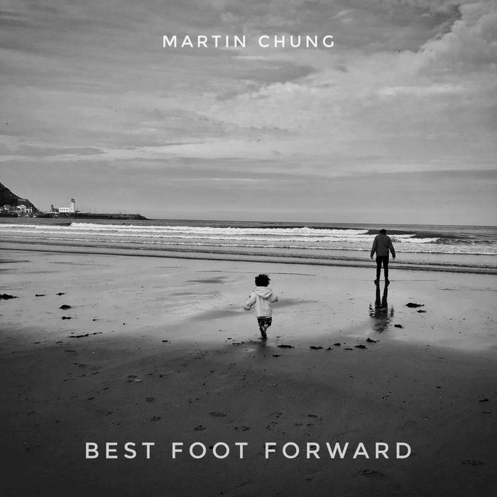MARTIN CHUNG - Best Foot Forward cover