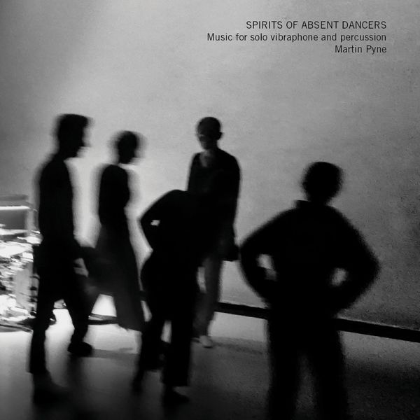 MARTIN PYNE - Spirits of Absent Dancers cover