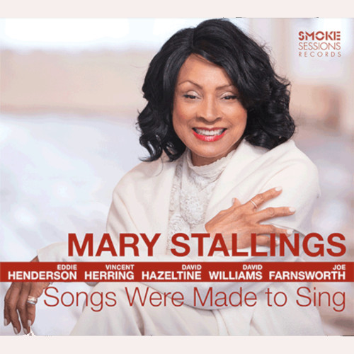 MARY STALLINGS - Songs Were Made To Sing cover