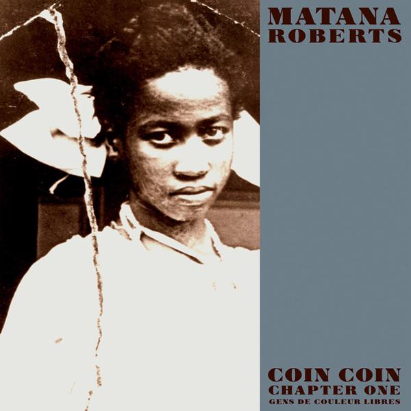 MATANA ROBERTS - Coin Coin Chapter One: Gens De Couleur Libres cover