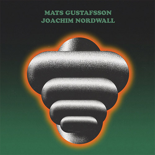 MATS GUSTAFSSON - Mats Gustafsson / Joachim Nordwall : Shadows of Tomorrow b/w The Brain Produces Electrical Waves cover