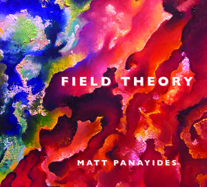 MATT PANAYIDES - Field Theory cover