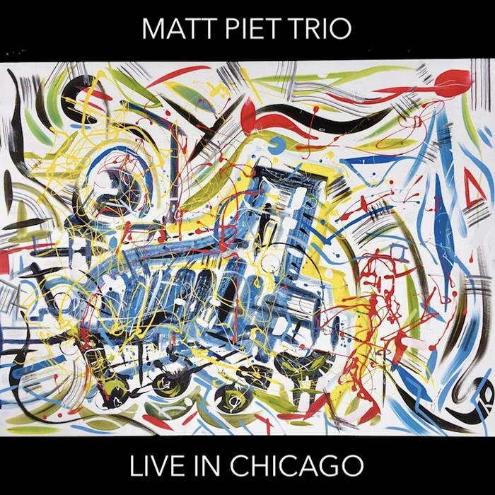 MATT PIET - Live In Chicago cover