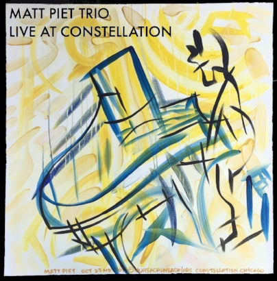 MATT PIET - Matt Piet Trio : Live at Constellation cover