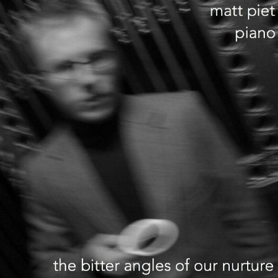 MATT PIET - the bitter angles of our nurture cover