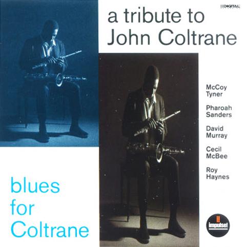 MCCOY TYNER - A Tribute To John Coltrane / Blues For Coltrane (with Pharoah Sanders / David Murray / Cecil McBee / Roy Haynes) cover