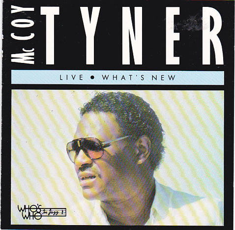 MCCOY TYNER - What's New (aka Live At The Musicians Exchange Cafe aka The Jazz Masters - 100 Años De Swing aka You Taught My Heart To Sing) cover