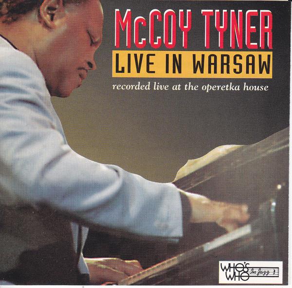 MCCOY TYNER - Live In Warsaw (aka Warsaw Concert 1991 aka Giant Steps. Live In Warsaw aka Beautiful Love) cover