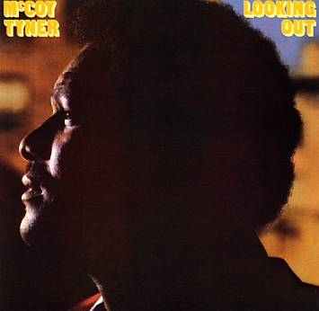 MCCOY TYNER - Looking Out cover