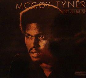 MCCOY TYNER - Port au Blues cover